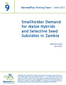 Smallholder demand for maize hybrids and selective seed subsidies in Zambia