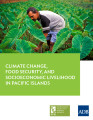 Climate change, food security, and socioeconomic livelihood in Pacific Islands